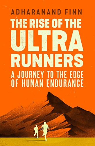 Pdf Outdoors The Rise of the Ultra Runners: A journey into the heart of the world's toughest sport