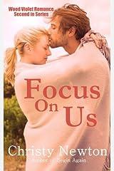 Focus On Us (Wood Violet Romance) (Volume 2) Paperback