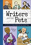 img - for Writers and Their Pets: True Stories of Famous Authors and Their Animal Friends book / textbook / text book