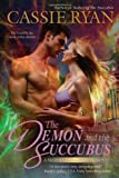 The Demon and the Succubus (A Sisters of Darkness Novel)