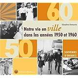 Notre vie en ville dans les années 1950 et 1960