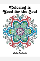 Coloring is Good for the Soul (Volume 1) Paperback