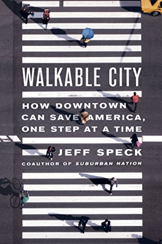 Pdf Politics Walkable City: How Downtown Can Save America, One Step at a Time