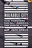 img - for Walkable City: How Downtown Can Save America, One Step at a Time book / textbook / text book