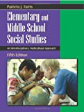 Elementary and Middle School Social Studies : An Interdisciplinary, Multicultural Approach, Farris, Pamela J., 1577665066
