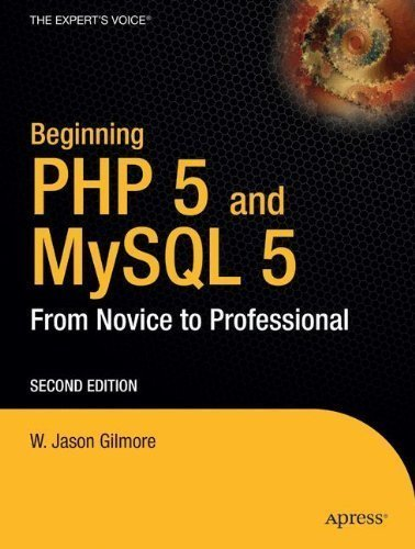 Beginning PHP and MySQL 5: From Novice to Professional 2nd (second) Edition by Gilmore, W. Jason [2006]