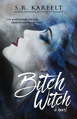 Bitch Witch by [Karfelt, S.R.]