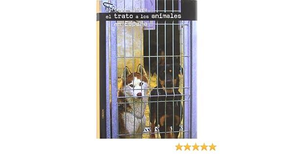 El trato a los animales en España (Memoria): Amazon.es: Lafora García, Alfonso: Libros