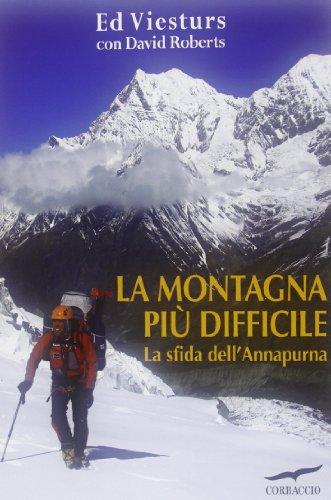 La montagna più difficile. La sfida dell'Annapurna