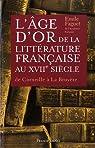 L'âge d'or de la littérature française par Faguet