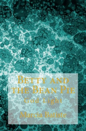 Download Betty and the Bean Pie: God Light ebook