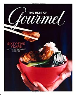 The Best of Gourmet: Sixty-five Years, Sixty-five Favorite Recipes