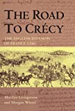 The road to Crécy: the English invasion of France, 1346 by Morgen Witzel front cover