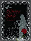 La Femme Fatale, Marilyn Yu and Heather Papp, 0578068605