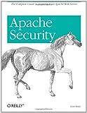 Apache Security, Ivan Ristic, 0596007248