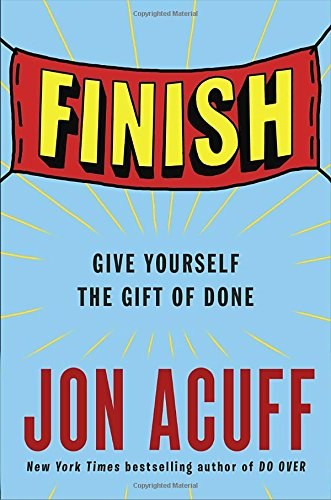 Finish: Give Yourself the Gift of Done cover