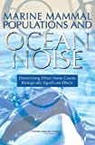 img - for Marine Mammal Populations and Ocean Noise: Determining When Noise Causes Biologically Significant Effects book / textbook / text book