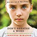 Don't Breathe a Word: A Novel Audiobook by Jennifer McMahon Narrated by Lily Rains