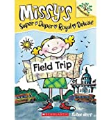 [ FIELD TRIP (MISSY'S SUPER DUPER ROYAL DELUXE #04) ] By Nees, Susan ( Author) 2014 [ Hardcover ]