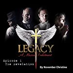 Legacy, a Musical Indictment: Episode 1: The Revelation | November Christine
