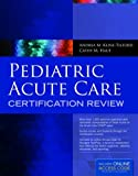 Pediatric Acute Care Certification Review, Andrea Kline-Tilford and Catherine Haut, 1284047903