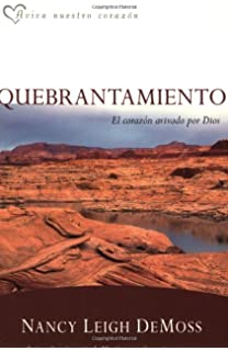 Quebrantamiento: El corazón avivado por Dios (Aviva Nuestros Corazones) (Spanish Edition)