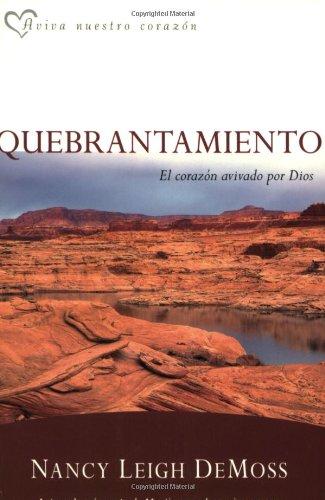 Quebrantamiento: El corazon avivado por Dios (Aviva Nuestros Corazones) (Spanish Edition) [Nancy Leigh DeMoss] (Tapa Blanda)