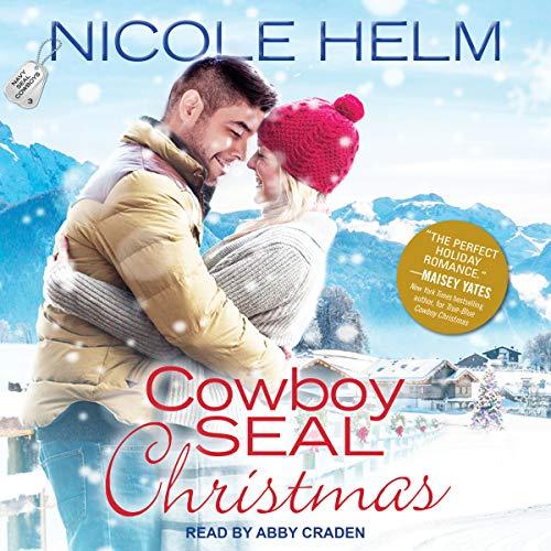 Cowboy SEAL Christmas: Navy SEAL Cowboys Series, Book 3