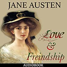 Love and Freindship Audiobook by Jane Austen Narrated by Matt Montanez
