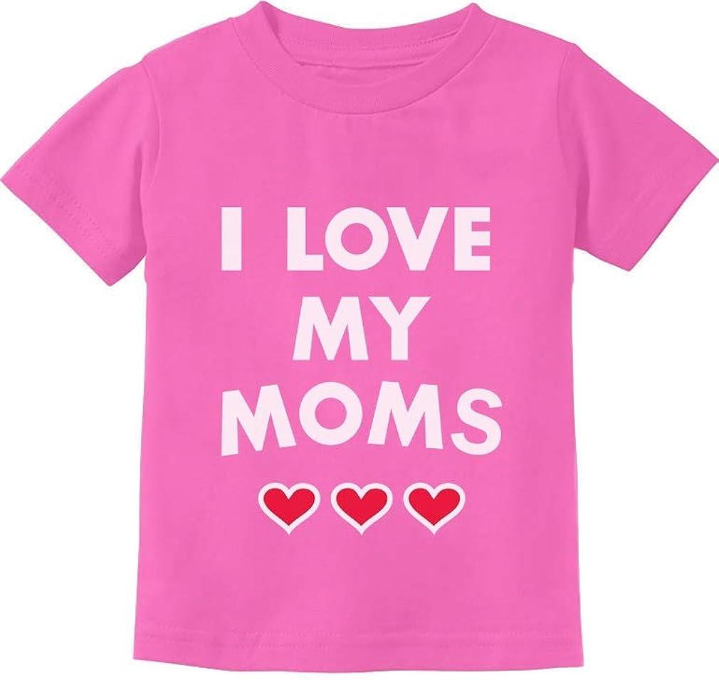 I Love My Moms Gay Pride Valentines Toddler Kids T-Shirt