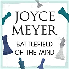 Battlefield of the Mind: Winning the Battle of Your Mind Audiobook by Joyce Meyer Narrated by Pat Lentz