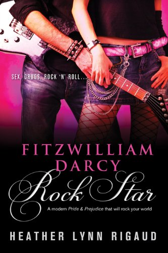 Fitzwilliam darcy rock star kindle edition by heather rigaud fitzwilliam darcy rock star by rigaud heather fandeluxe Image collections