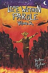 Life Within Parole: Volume 2 (Chameleon Moon Short Stories) Paperback
