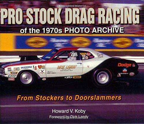 Pro Stock Drag Racing of the 1970s Photo Archive: From Stockers to - Stock Drag Cars Pro