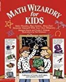 img - for Math Wizardry for Kids: Solve Puzzles, Play Games, Have Fun! book / textbook / text book