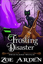 Frosting Disaster (Sweetland Witch) (A Cozy Mystery Book)