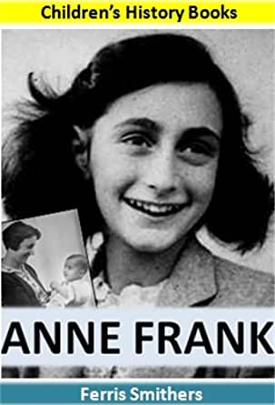 Anne Frank: Children's History Books - Kindle edition by ...