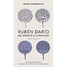 Rubén Darío, Del Símbolo a la Realidad, Obra Selecta/Rubén Darío, From the Symbol To Reality, Selected Works