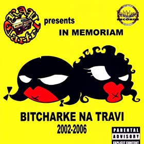 Bitcharke Na Travi - 2002-2006