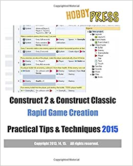 Book Construct 2 and Construct Classic Rapid Game Creation Practical Tips and Techniques
