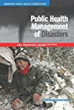 Public Health Management of Disasters 3rd Edition