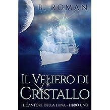 Il Veliero di Cristallo (Italian Edition)