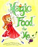 Magic Food for Me, Patricia O'Brien, 1468032607