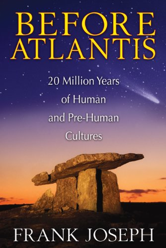 before-atlantis-20-million-years-of-human-and-pre-human-cultures