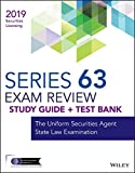 Wiley Series 63 Securities Licensing Exam Review 2019 + Test Bank: The Uniform Securities Agent State Law Examination (Wiley Securities Licensing)