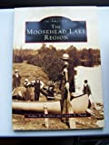 The Moosehead Lake Region, Nathan D. Hamilton, 0752402242
