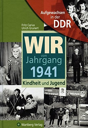 Aufgewachsen in der DDR - Wir vom Jahrgang 1941 - Kindheit und Jugend