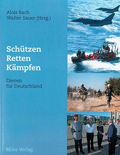Schützen, Retten, Kämpfen – Dienen für Deutschland