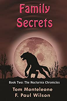 Family Secrets (The Nocturnia Chronicles Book 2) by [Monteleone, Thomas F., Wilson, F. Paul]