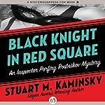 Black Knight in Red Square   Stuart M. Kaminsky